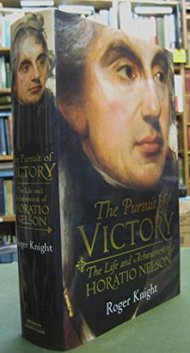 The Pursuit of Victory: The Life and Achievements of Horatio Nelson
