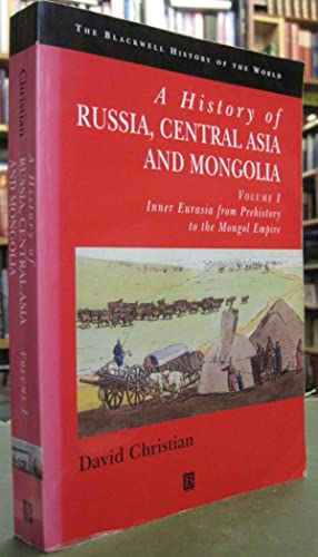 A History of Russia, Central Asia and Mongolia - Volume I: Inner Eurasia From Prehistory To The M...