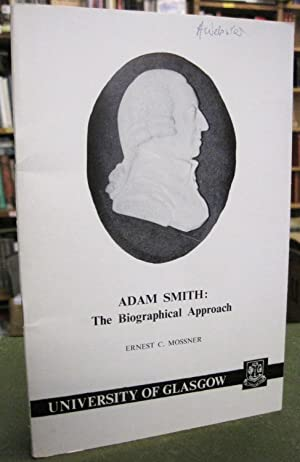 Adam Smith: The Biographical Approach