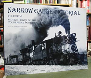 Narrow Gauge Pictorial: Volume VI - Motive Power of the Colorado & Southern