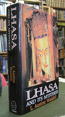 Lhasa and Its Mysteries with a Record of the Expedition of 1903-1904