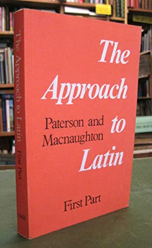 The Approach to Latin: First Part