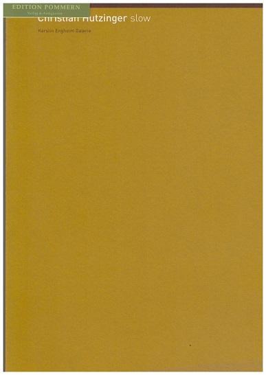 Christian Hutzinger, slow. Kerstin-Engholm-Galerie. - Hutzinger, Christian (Ill.) und Rainer Fuchs