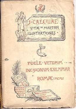 S. CAECILIAE VITAE AC MARTYRII ILLUSTRATIONES -