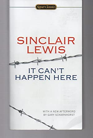it canít happen here by sinclair lewis essay It can't happen here is a semi-satirical 1935 political novel by american author sinclair lewis, and a 1936 play adapted from the novel by lewis and john c moffitt .