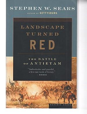 Landscape Turned Red: The Battle of Antietam: Stephen W. Sears