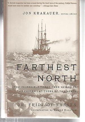 Farthest North: The Incredible Three-Year Voyage to: Fridjtof Nansen