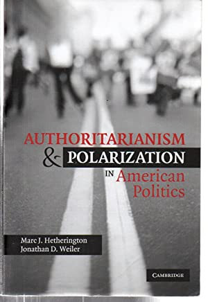 Authoritarianism and Polarization in American Politics: Marc J. Hetherington;
