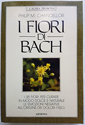 I fiori di Bach (i 38 fiori: Philip M. Chancellor
