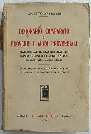 Dizionario comparato di proverbi e modi proverbiali: Augusto Arthaber