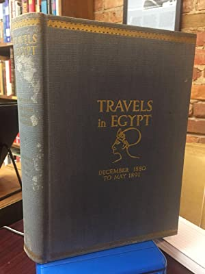 Travels in Egypt December 1880 to May 1891. Letters of Charles Edwin Wilbour. These letters of a ...