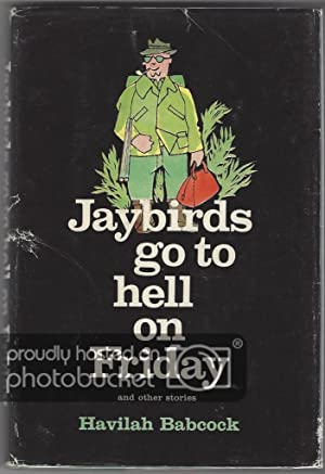 Jaybirds Go to Hell on Friday and: Babcock, Havilah