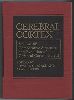 Cerebral Cortex: Volume 8B: Comparative Structure and Evolution of Cerebral Cortex, Part II