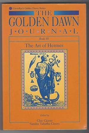 The Golden Dawn Journal : Book III: Cicero, Chic; Cicero,