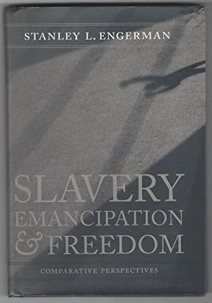 Slavery, Emancipation, and Freedom: Comparative Perspectives (Walter: Engerman, Stanley L.