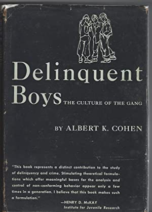 DELINQUENT BOYS. THE CULTURE OF THE GANG.: Cohen,Albert K.