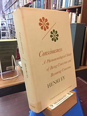 Consciousness: A Phenomenological Study of Being Conscious: Ey, Henri