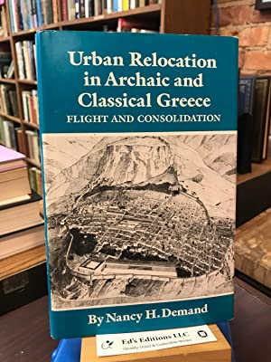 Urban Relocation in Archaic and Classical Greece: Flight and Consolidation (Oklahoma Series in Cl...