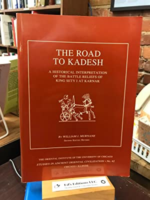 The Road to Kadesh: A Historical Interpretation of the Battle Reliefs of King Sety I at Karnak (S...