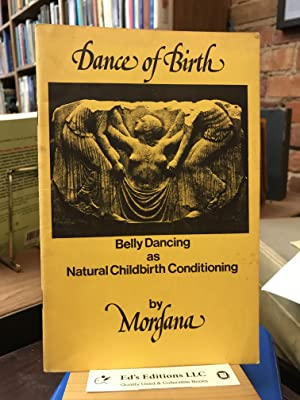 Dance of Birth: Belly Dancing as Natural Childbirth Conditioning