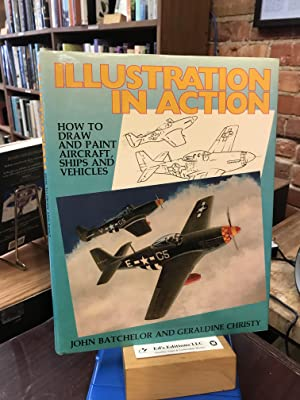 Illustration in Action: How to Draw and Paint Aircraft, Ships and Vehicles
