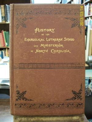 The history of the Evangelical Lutheran Synod and Ministerium of North Carolina, In commemoration of the completion of the first century of its existence