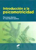 Introducción a la psicomotricidad - Pilar Arnaiz Sánchez, Mª José Bolarín Martinez