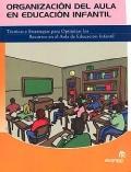 Organización del aula en educación infantil. Técnicas y estrategias para optimizar los recursos en el aula de educación infantil. - Alejandra Vázquez Varela
