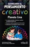 Estimulando el pensamiento creativo. Planeta crea - Julian Betancurt Morejón, María de los Dolores Valdez Sierra