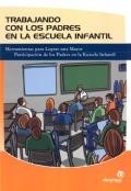 Trabajando con los padres en la escuela infantil. Herramientas para Lograr una mayor particación de los padres en la escuela infantil. - Ana Lojo Méndez