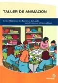 Taller de animación. Cómo optimizar los Recursos del Aula para Fomentar el Aprendizaje. - Juan Carlos Comesaña