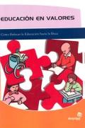 Educación en valores. Cómo enfocar la Educación hacia la ética. - David Rollano Vilaboa