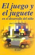 El juego y el juguete en el desarrollo del niño. - José Luis Diaz Vega