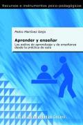 Aprender y enseñar. Los estilos de aprendizaje y de enseñanza desde la práctica de aula. - Pedro Martínez Geijo