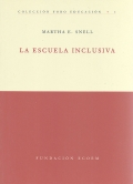 La escuela inclusiva. Colección foro educación.: Martha E. Snell