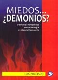 Miedos.¿ demonios ?. Su manejo terapéutico con un enfoque existencial humanista.: ...