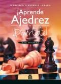 Aprende ajedrez y diviérte ! Nivel iniciación.: Francisco Fernández Lozano
