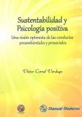 Sustentabilidad y psicología positiva. Una visión optimista de las conductas ...