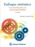 Enfoque sistémico. Una introducción a la psicoterapia familiar.: Salvador Garibay ...