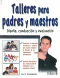 Talleres para padres y maestros. Diseño, conducción y evaluación.: Jan M. ...