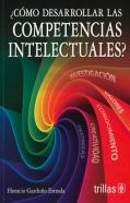 Cómo desarrollar las competencias intelectuales?: Horacio Garduño Estrada
