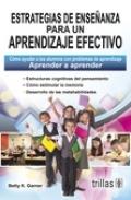 Estrategias de enseñanza para un aprendizaje efectivo. Cómo ayudar a los alumnos con ...