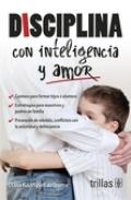 Disciplina con inteligencia y amor: Diana Rodríguez de Ibarra