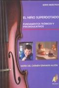 El niño superdotado. Fundamentos teóricos y psicoeducativos.: María del Carmen Granado
