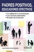 Padres positivos, educadores efectivos: Juan Carlos Urrea Gaxiola