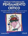 Técnicas y estrategias del pensamiento crítico.: Maureen Priestley