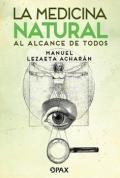 La medicina natural al alcance de todos: Manuel Lezaeta Acharán