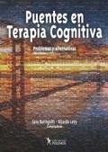 Puentes en Terapia Cognitiva. Problemas y alternativas: Sara Baringoltz, Ricardo Levy