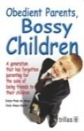 Obedient Parents, Bossy Children. A generation that: Jesús Amaya Guerra,
