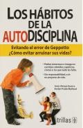 Los hábitos de la autodisciplina. Evitando el: Jesús Amaya Guerra,